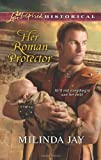 Her Roman Protector (Love Inspired Historical)