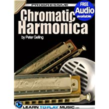 Chromatic Harmonica Lessons for Beginners: Teach Yourself How to Play Harmonica (Free Audio Available) (Progressive)