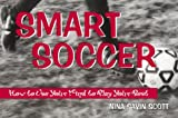 Smart Soccer, Nina Savin Scott, 0761312943