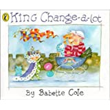 King Change-a-lot (Picture Puffin)