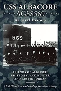USS Albacore (AGSS569): An Oral History