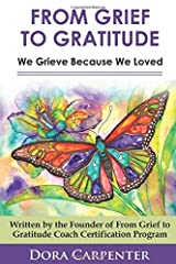 From Grief to Gratitude: We Grieve Because We Loved Paperback