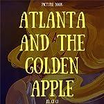 Atlanta and the Golden Apple |  ci ci