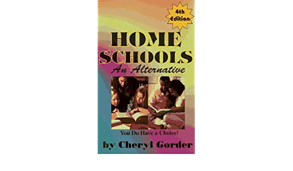 Home Schools An Alternative Cheryl Gorder 9780933025479 Amazon