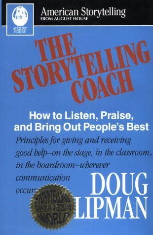 Download Storytelling Coach: How to Listen, Praise, and Bring out People's Best (American Storytelling) pdf