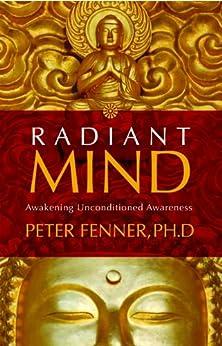 Radiant Mind Awakening Unconditional Awareness ebook
