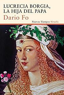 Lucrecia Borgia, la hija del Papa par Fo