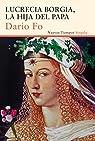 Lucrecia Borgia, la hija del Papa par Dario