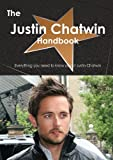 The Justin Chatwin Handbook - Everything You Need to Know about Justin Chatwin, Emily Smith, 148646534X