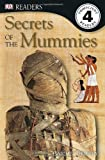 Secrets of the Mummies (DK Readers, Level 4: Proficient Readers)