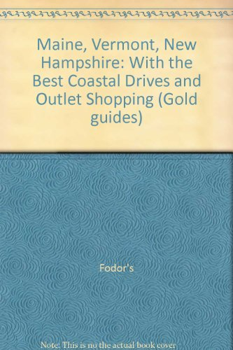 Maine, Vermont, New Hampshire: With the Best Coastal Drives and Outlet Shopping (Gold - Hampshire Shopping Outlet