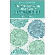 Terapia de Casal e de Família na Clínica Junguiana. Teoria e Prática