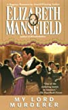 My Lord Murderer, Elizabeth Mansfield, 0515087432