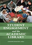 Student Engagement and the Academic Library, , 1598849832
