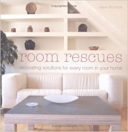 Room Rescues: Decorating Solutions for Every Room in Your Home: Jane ...