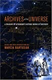 Archives of the Universe, Marcia Bartusiak, 037542170X