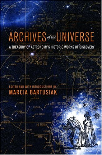 Read Online Archives of the Universe: A Treasury of Astronomy's Historic Works of Discovery pdf