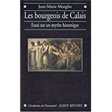 Les bourgeois de Calais: Essai sur un mythe historique