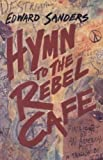 Hymn to the Rebel Cafe, Edward Sanders, 0876859007
