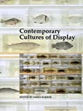 Contemporary Cultures of Display 9780300077827