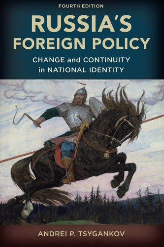 Russia's Foreign Policy: Change and Continuity in National Identity, Fourth Edition