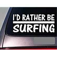 I'd Rather be surfing *H764* 8 inch Sticker decal surfboard wave beach wax