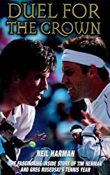 Duel for the Crown: The Fascinating Inside Story of Tim Henman and Greg Rusedski's Tennis Year