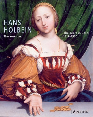 Hans Holbein the Younger: The Basel Years, 1515-1532