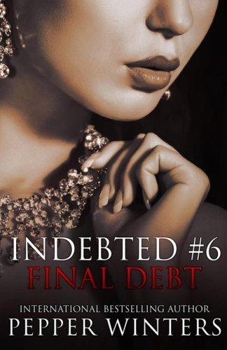 Read Online Final Debt (Indebted) (Volume 6) pdf