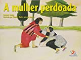 img - for A Mulher Perdoada - Cole  o Meu Her i Jesus (Em Portuguese do Brasil) book / textbook / text book