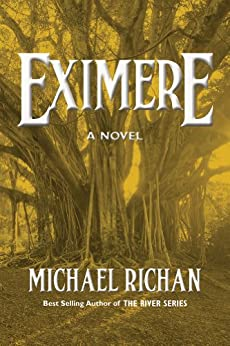 Eximere (The River Book 4) by [Richan, Michael]
