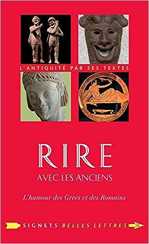 Amazon Fr Rire Avec Les Anciens L Humour Des Grecs Et Des