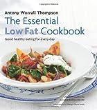 The Essential Low-Fat Cookbook, Antony Worrall Thompson, 1906868522