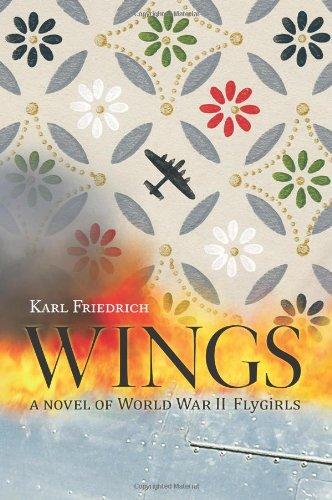 Wings: A Novel of World War II Flygirls - Wings Of The World