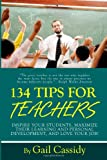 134 Tips for Teachers, Gail A. Cassidy, 1479152137