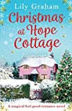 Christmas at Hope Cottage: A magical feel good romance novel by  Lily Graham in stock, buy online here