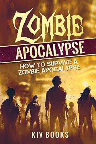 Zombie Apocalypse: How to Survive a Zombie Apocalypse by [Books, KIV]