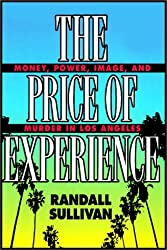 The Price Of Experience:  Power, Money, Image And Murder In Los Angeles