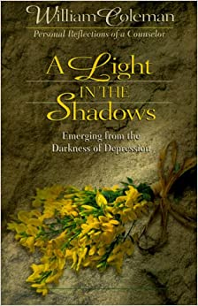A Light in the Shadows: Emerging from the Darkness of Depression : Personal Reflections of a Counselor
