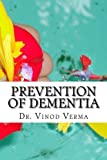 Prevention of Dementia, Vinod Verma, 8189514156