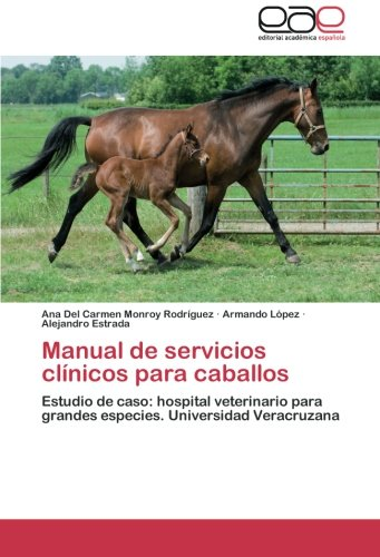 Descargar Libro Manual De Servicios Clinicos Para Caballos Monroy Rodriguez Ana Del Carmen