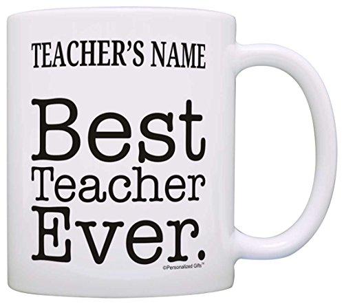 Custom Name Best Teacher Ever Teacher Appreciation Gift Gift Coffee Mug Tea Cup White