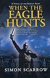 When the Eagle Hunts, Simon Scarrow, 0312305362