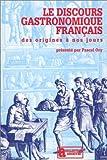 Le discours gastronomique français (Collection Archives) (French Edition)