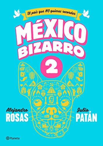 México bizarro 2 (El Pais Que 110 Quieres Recordar) (Spanish ()
