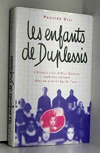 Les Enfants De Duplessis: L'histoire Vraie d'Alice Quinton Orpheline Enfermee Dans Un Asile a L'age De 7 Ans (In French)