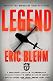 Legend: A Harrowing Story from the Vietnam War of One Green Beret's Heroic Mission to Rescue a Special Forces Team Caught Behind Enemy Lines by Blehm, Eric (2015) Hardcover