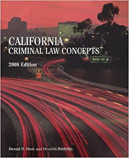 California Criminal Law Concepts, 2008 edition by HUNT & RUTLEDGE (2008-05-18)