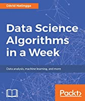 Data Science Algorithms in a Week Front Cover