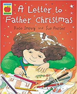 A letter to father christmas orchard picturebooks amazon a letter to father christmas orchard picturebooks amazon rose impey sue porter 9781841210087 books spiritdancerdesigns